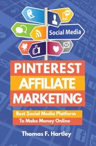 Pinterest Affiliate Marketing - Best Social Media Platform to Make Passive Income Online