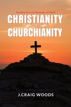 Christianity or Churchianity