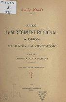 Avec le 81e Régiment régional à Dijon et dans la Côte-d'Or, juin 1940