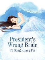 President's Wrong Bride
