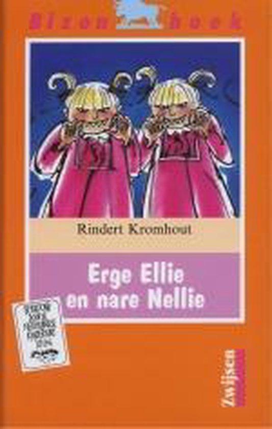 Erge Ellie En Nare Nellie - Rindert Kromhout |