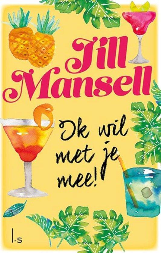Boek cover Ik wil met je mee! van Jill Mansell (Paperback)
