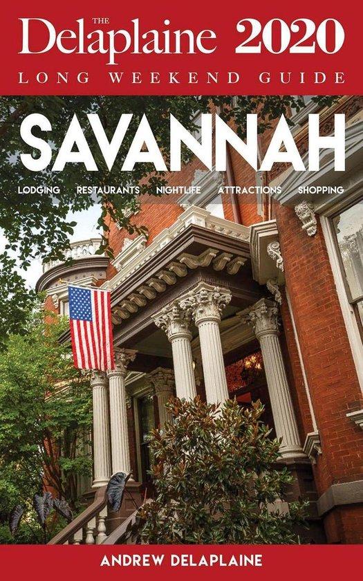 Savannah - The Delaplaine 2020 Long Weekend Guide