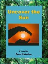 Uncover the Sun