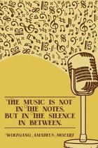 The Music is Not in The Notes but in the Silence in Between: DIN-A5 sheet music book with 100 pages of empty staves for composers and music students t