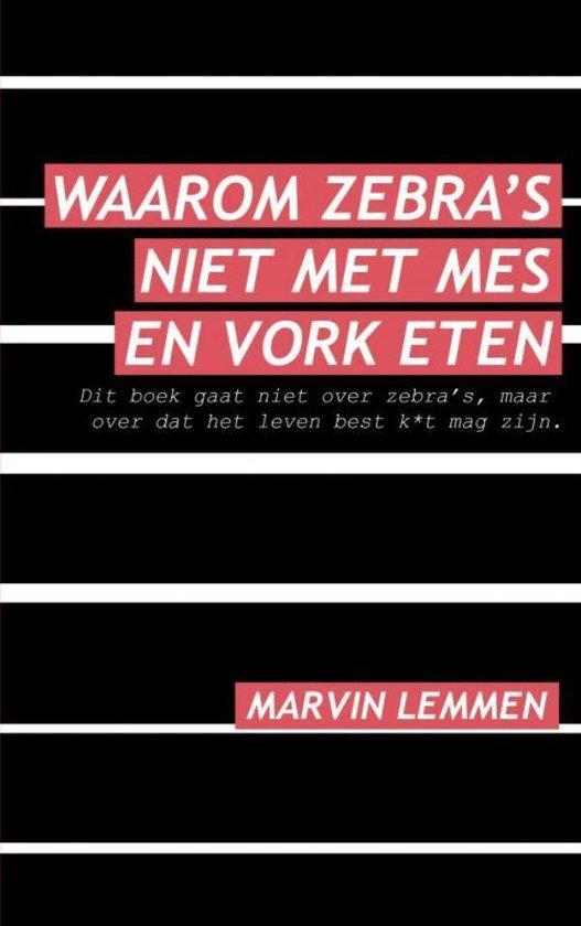 Waarom zebra's niet met mes en vork eten - Marvin Lemmen |