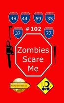Zombies Scare Me 102 (Edition Francaise) Prime Edição em Português, России издание, & English Edition