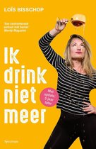 Boek cover Ik drink niet meer van Loïs Bisschop (Paperback)