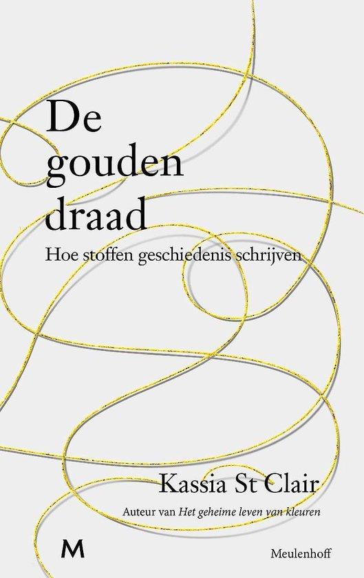 Boek cover De gouden draad van Kassia St Clair (Hardcover)
