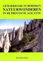 Gemakkelijk te bereiken natuurwonderen in de provincie Alicante