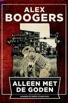 Boek cover Alleen met de goden van Alex Boogers
