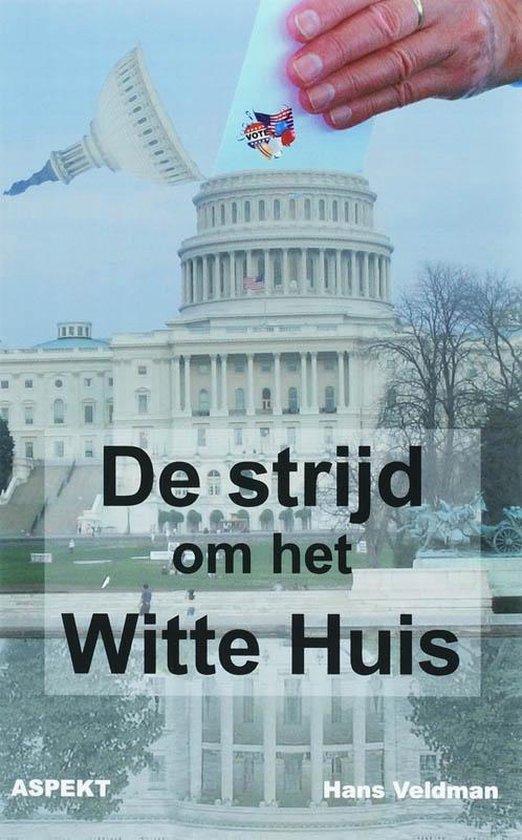 Boek cover De strijd om het witte huis van Hans Veldman (Paperback)