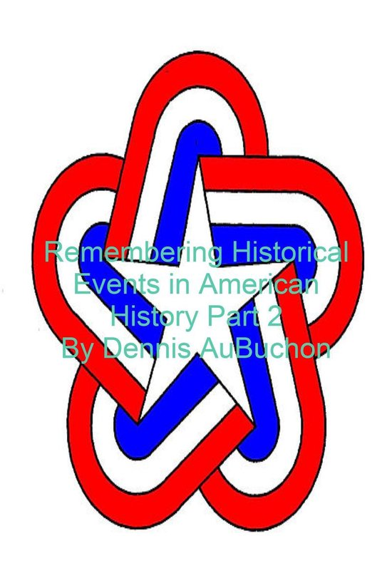 Boek cover Remembering Historical Events in American History Part 2 van Dennis Aubuchon (Onbekend)