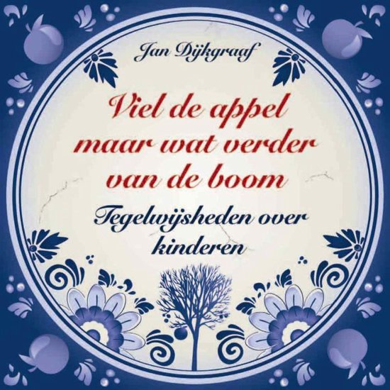 Boek cover Viel de appel maar wat verder van de boom van Jan Dijkgraaf (Paperback)