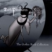 Dark Pleasures (Gothic Rock Collection 1979-1986)