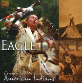Eagle Dance - Ceremonial Music Of The American Ind