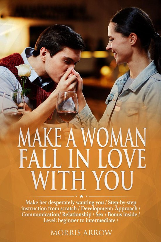 Make a woman love you