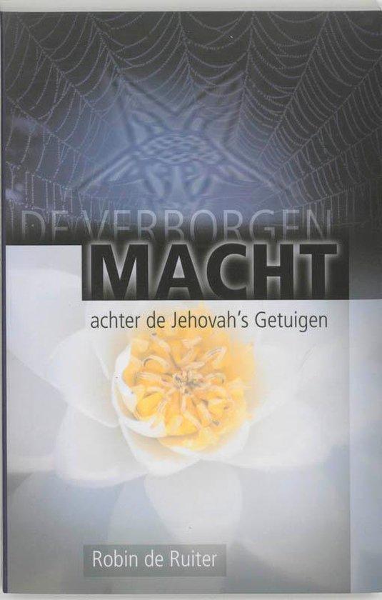 De verborgen macht achter de Jehovah's Getuigen - Robin de Ruiter |