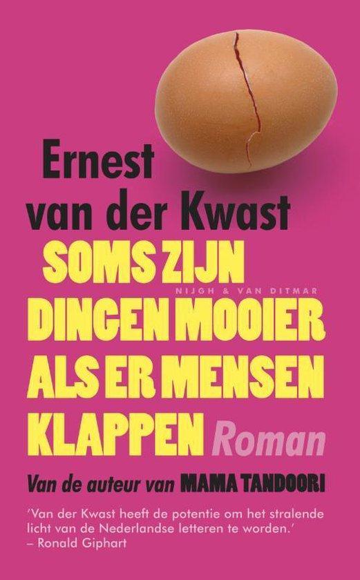 Soms zijn dingen mooier als er mensen klappen - Ernest van der Kwast |