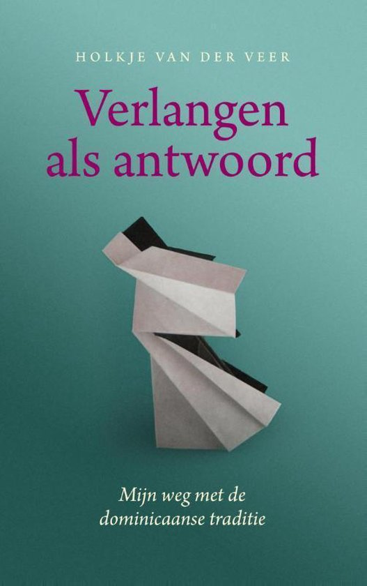 Verlangen als antwoord - Holkje van der Veer | Fthsonline.com