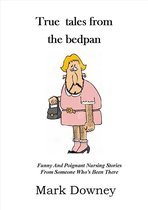True Tales From The Bedpan