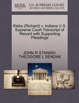 Klebs (Richard) V. Indiana U.S. Supreme Court Transcript of Record with Supporting Pleadings