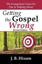 Getting the Gospel Wrong
