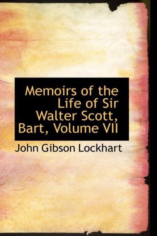 Memoirs of the Life of Sir Walter Scott, Bart, Volume VII