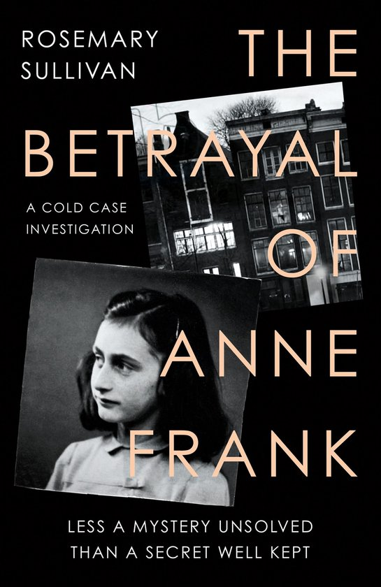 Boek cover The Betrayal of Anne Frank: A Cold Case Investigation van Rosemary Sullivan (Onbekend)