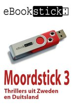 eBookstick -Moordstick 3 3 Retour Stockholm ; De laserman; Eiland van de angst; Onder vuur; De laatste les