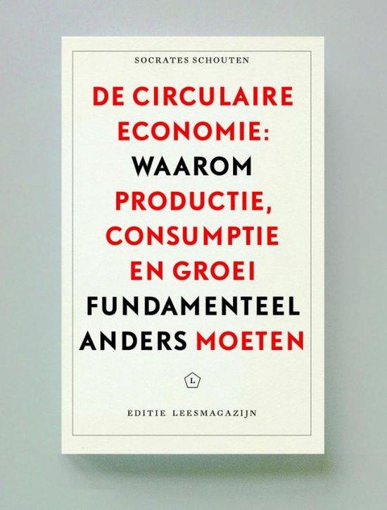 De circulaire economie: waarom productie, consumptie en groei fundamenteel anders moeten