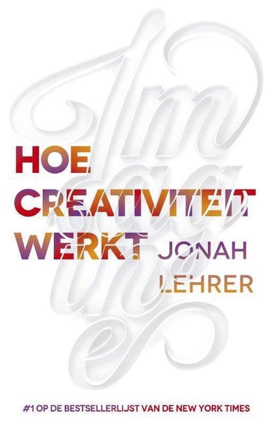 Boek cover Imagine hoe creativiteit werkt van Jonah Lehrer (Paperback)