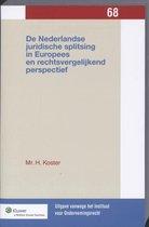 Uitgaven vanwege het Instituut voor Ondernemingsrecht, Rijksuniversiteit te Groningen 68 -   De Nederlandse juridische splitsing in Europees en rechtsvergelijkend perspectief