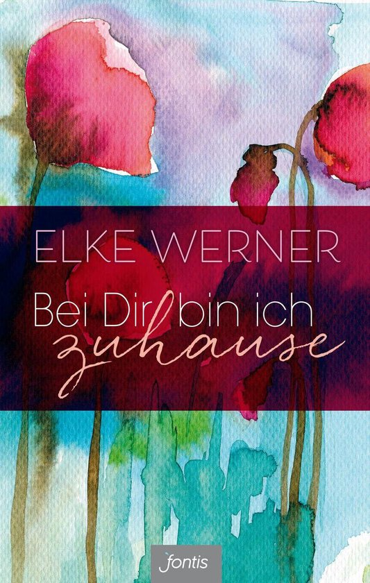 Boek cover Bei Dir bin ich zuhause van Werner, Elke (Onbekend)