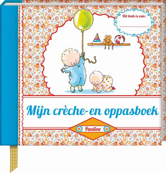Boek cover Pauline Oud  -   Mijn crèche- en oppasboek van Pauline Oud (Hardcover)