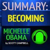 Boek cover Summary: Becoming: Michelle Obama van Scott Campbell