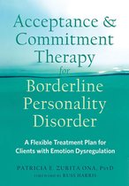 Boek cover Acceptance and Commitment Therapy for Borderline Personality Disorder van Patricia E. Zurita Ona, Psyd