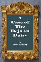 A Case of the Deja Vu Daisy