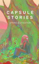 Capsule Stories Spring 2021 Edition
