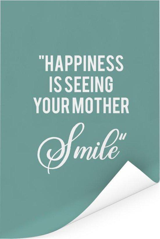Mooi cadeau voor moeder met tekst - Happiness is seeing your mother smile Poster 120x180 cm XXL / Groot formaat!