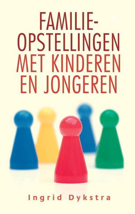 Familieopstellingen met kinderen en jongeren - Ingrid Dykstra | Fthsonline.com