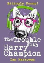 The Trouble with Harry Champion