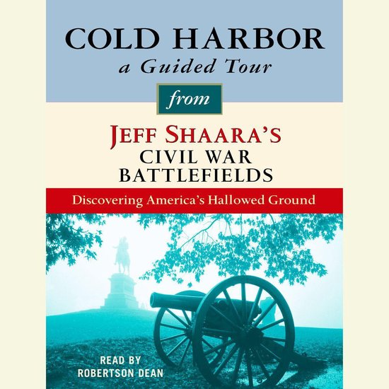 Boek cover Cold Harbor: A Guided Tour from Jeff Shaaras Civil War Battlefields van Jeff Shaara (Onbekend)