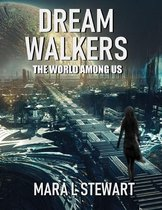 Dream Walkers: The World Among Us