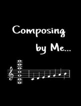 Composing by me...
