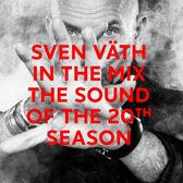 Sven Vath In The Mix - The Sound Of The 20th Season