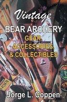 Vintage Bear Archery Gear