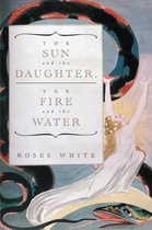 The Sun and the Daughter, The Fire and the Water