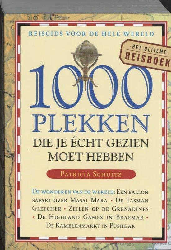 Cover van het boek '1000 plekken die je echt gezien moet hebben' van Patricia Schultz