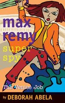 Max Remy Superspy 7: The Venice Job
